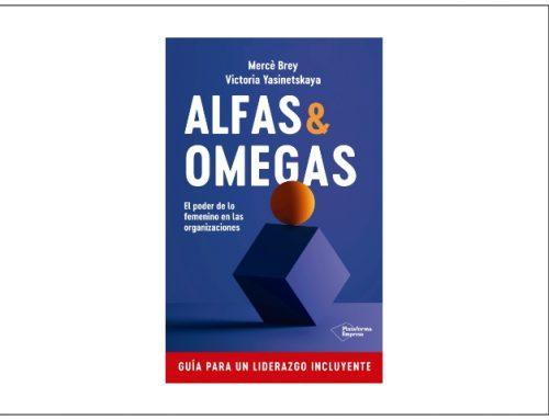 Alfas y Omegas, el poder de lo femenino en las organizaciones